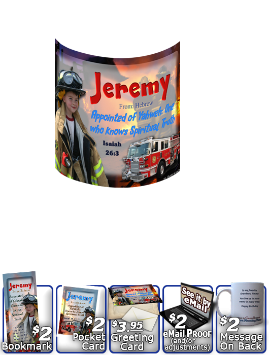 MU-PP24, Coffee Mug with Name Meaning and  Bible Verse, personalized, bravery courage fireman firefighter fire child jeremy